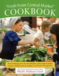 Fresh from Central Market Cookbook: Favorite Recipes from the Standholders of the Nation's Oldest Farmer's Market... (Paperback)