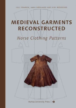 Medieval Garments Reconstructed: Norse Clothing Patterns (Hardcover)