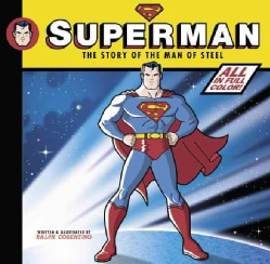 Superman: The Story of the Man of Steel (Hardcover)