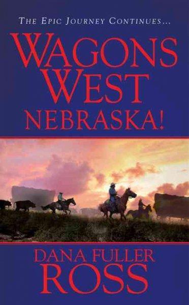 Wagons West: Nebraska! (Paperback)