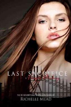 Last Sacrifice: A Vampire Academy Novel (Hardcover)