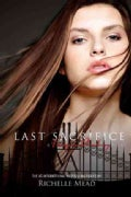 Last Sacrifice: A Vampire Academy Novel (Hardcover)