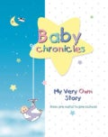 Baby Chronicles: My Very Own Story from Pre-Natal to Pre-School (Hardcover)