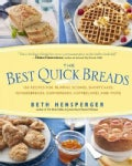 The Best Quick Breads: 150 Recipes for Muffins, Scones, Shortcakes, Gingerbreads, Cornbreads, Coffeecakes, and More (Paperback)