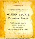 Glenn Beck's Common Sense: The Case Against an Out-Of-Control Government, Inspired by Thomas Paine (CD-Audio)