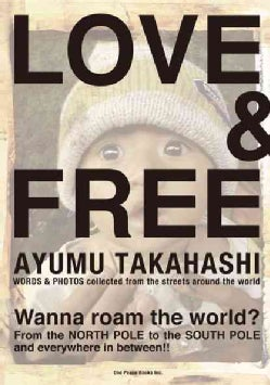 Love & Free: Words & Photos Collected from the Streets Around the World (Paperback)