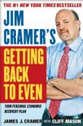 Jim Cramer's Getting Back to Even (Hardcover)