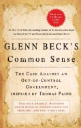 Glenn Beck's Common Sense: The Case Against an Out-of-control Government, Inspired by Thomas Paine (Paperback)