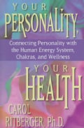 Your Personality, Your Health: Connecting Personality With the Human Energy System, Chakras and Wellness (Paperback)