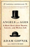 Angels and Ages: A Short Book About Darwin, Lincoln, and Modern Life (Paperback)