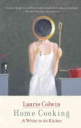 Home Cooking: A Writer in the Kitchen (Paperback)