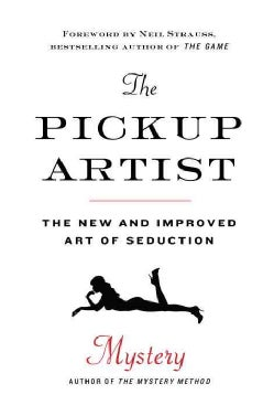 The Pickup Artist: The New and Improved Art of Seduction (Hardcover)