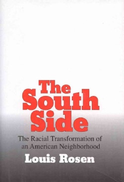 The South Side: The Racial Transformation of an American Neighborhood (Paperback)