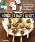 Gourmet Game Night: Bite-Sized, Mess-Free Eating for Board-Game Parties, Bridge Clubs, Poker Nights, Book Groups,... (Paperback)