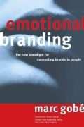Emotional Branding: The New Paradigm for Connecting Brands to People (Paperback)