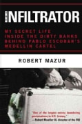 The Infiltrator: My Secret Life Inside the Dirty Banks Behind Pablo Escobar's Medellin Cartel (Hardcover)