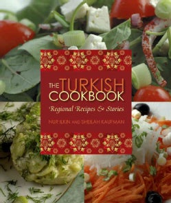 The Turkish Cookbook: Regional Recipes and Stories (Hardcover)