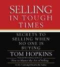 Selling in Tough Times: Secrets to Selling When No One Is Buying (CD-Audio)