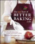 The New Best of Betterbaking.com: More Than 200 Classic Recipes From The Beloved Baker's Website (Paperback)