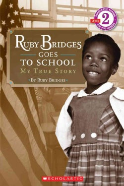 Ruby Bridges Goes to School: My True Story (Paperback)