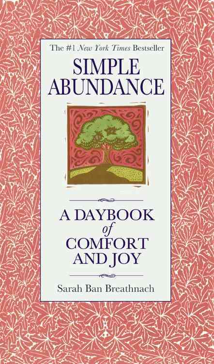 Simple Abundance: A Daybook of Comfort of Joy (Hardcover)