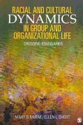 Racial and Cultural Dynamics in Group and Organizational Life: Crossing Boundaries (Paperback)