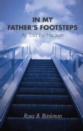 In My Father's Footsteps: As Told by His Son (Paperback)