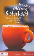 Saturday Morning Sisterhood: Stories of Redemption from Everyday Women (Paperback)