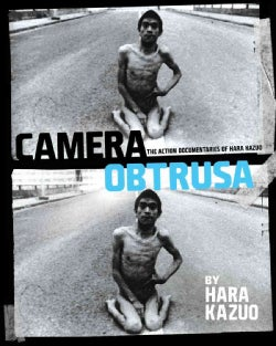 Camera Obstrusa: The Action Documentaries of Hara Kazuo (Paperback)