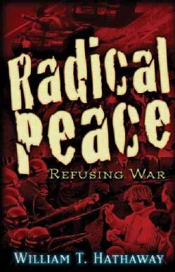 Radical Peace: People Refusing War (Paperback)