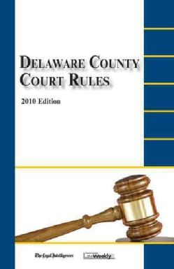 Delaware County Court Rules 2010