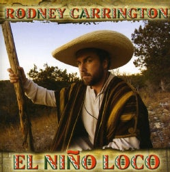 Rodney Carrington - El Nino Loco