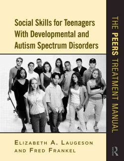 Social Skills for Teenagers With Developmental and Autism Spectrum Disorders: The Peers Treatment Manual (Paperback)