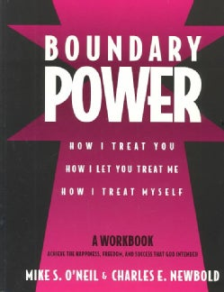Boundary Power: How I Treat You, How I Let You Treat Me, How I Treat Myself (Paperback)