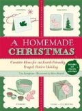 A Homemade Christmas: Creative Ideas for an Earth-Friendly, Frugal, Festive Holiday (Paperback)