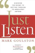 Just Listen: Discover the Secret to Getting Through to Absolutely Anyone (Hardcover)