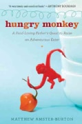 Hungry Monkey: A Food-loving Father's Quest to Raise an Adventurous Eater (Paperback)