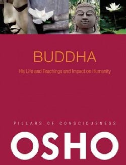 Buddha: His Life and Teachings and Impact on Humanity (Paperback)