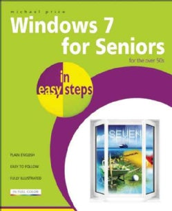 Windows 7 for Seniors in Easy Steps: For the over 50s (Paperback)