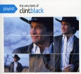 Clint Black - Playlist: The Very Best of Clint Black