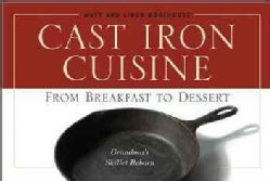 Cast Iron Cuisine: From Breakfast to Dessert (Paperback)