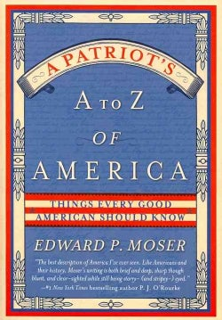 A Patriot's A to Z of America: Things Every Good American Should Know (Paperback)