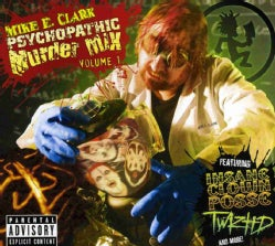 Mike E. Clark - Mike E. Clark's Psychopathic Murder Mix Volume 1 (Parental Advisory)