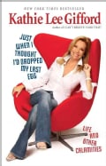 Just When I Thought I'd Dropped My Last Egg: Life and Other Calamities (Paperback)