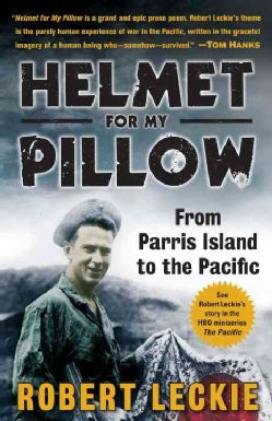 Helmet for My Pillow: From Parris Island to the Pacific: A Young Marine's Stirring Account of Combat in World War II (Paperback)