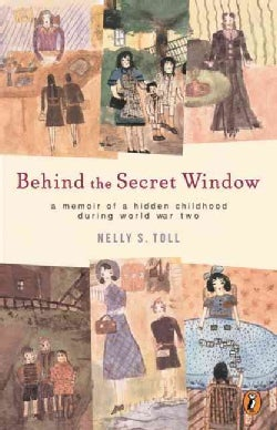 Behind the Secret Window: A Memoir of a Hidden Childhood During World War Two (Paperback)
