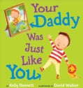 Your Daddy Was Just Like You (Hardcover)