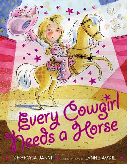 Every Cowgirl Needs a Horse (Hardcover)
