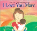 I Love You More (Board book)