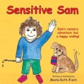 Sensitive Sam: Sam's Sensory Adventure Has a Happy Ending! (Paperback)